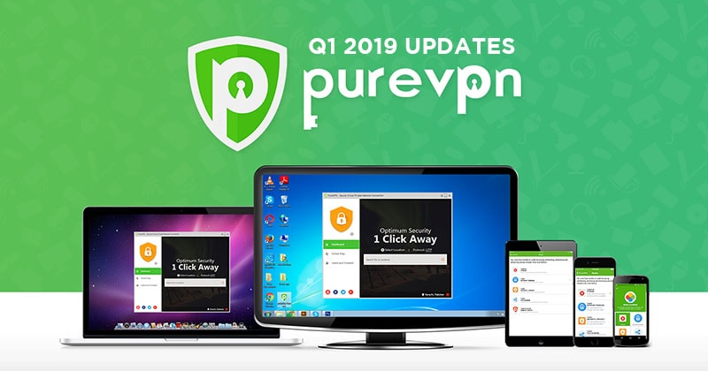 PureVPN has released their updates for Q1 2019